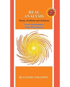 Real Analysis : Theory, Problems And Solutions