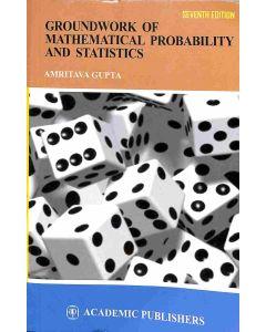 Groundwork Of Mathematical Probability & Statistics