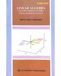 Linear Algebra Including Boolean Algebra (Theory, Problems & Solutions)