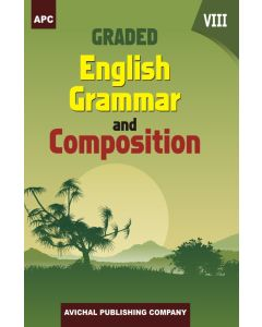 Graded English Grammar and Composition - 8