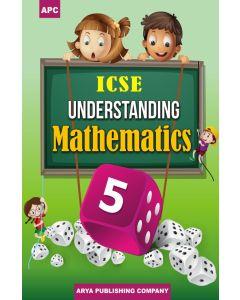 ICSE Understanding Mathematics-5