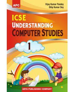 ICSE Understanding Computer Studies- 1
