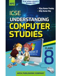 ICSE Understanding Computer Studies- 8