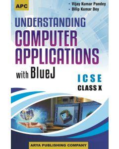 Understanding Computer Applications with Blue J Class- 10