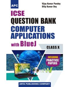 ICSE Question Bank Computer Applications with Blue J (Including Practice Papers) Class- 10