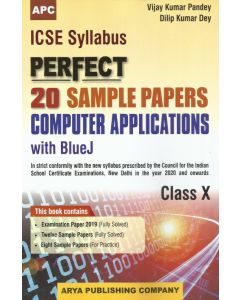 ICSE Perfect20 Sample Papers Computer Applications With BlueJ, Class- 10
