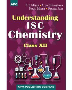 Understanding I.S.C. Chemistry Class- 12