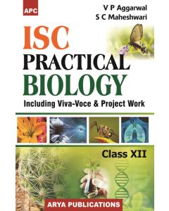 I.S.C. Practical Biology (Including Viva-Voce & Project Work) Class- 12