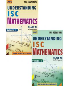 Understanding I.S.C. Mathematics (Vol. I & II) Class- 12