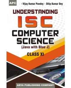 Understanding I.S.C. Computer Science (Java with Blue J) Class- 11
