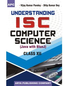 Understanding I.S.C. Computer Science (Java with Blue J) Class- 12