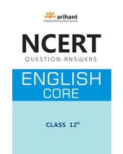 NCERT Questions-Answers - English Core for Class 12