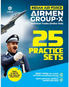25 Practice Sets Indian Air Force Airman Group 'X' (Technical Trades) 2020