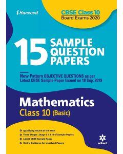 15 Sample Question Papers Mathematics Class 10 (Basic) CBSE 2019-2020