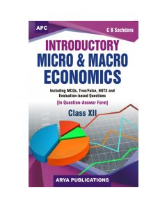 APC Introductory Micro and Macro Economics (Question Answer Form) for Class 12 by CB Sachdeva
