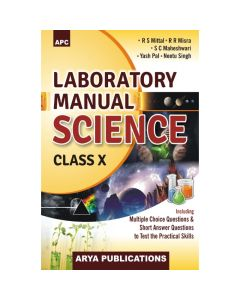 APC Laboratory Manual Science for Class 10 by Dr. SC Maheshwari, RR Misra, RS Mittal