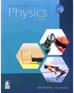 Essential ICSE Physics for Class 6 (2018-19 Session)