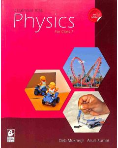 Essential ICSE Physics For Class 7