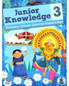 UNIOR KNOWLEDGE PRIMARY SCHOOL GENERAL KNOWLEDGE CLASS 3