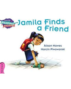 Jamila Finds a Friend Pink A Band (Cambridge Reading Adventures)