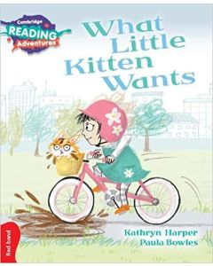 What Little Kitten Wants Red Band (Cambridge Reading Adventures)