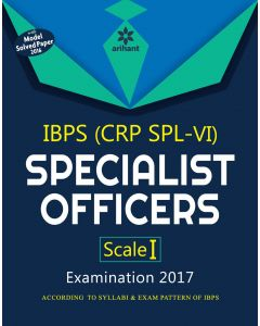 IBPS (CRP SPL-VI) Specialist Officers Scale I Study Guide 2017