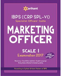 IBPS (CRP SPL-VI) Specialist Officers' Cadre Marketing Officer Scale I Study Guide 2017