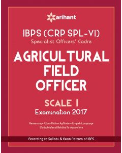 IBPS (CRP SPL-VI) Specialist Officers' Cadre Agriculture Field Officer Scale I Study Guide 2017
