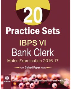 20 Practice Sets for IBPS-VI Bank Clerk Main Examination