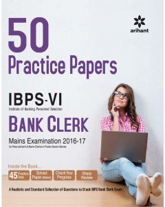50 Practice Papers IBPS-VI Bank Clerk Main Examination