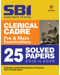 SBI Clerical Cadre Pre & Main Examination 25 Solved Papers 2018 to 2009