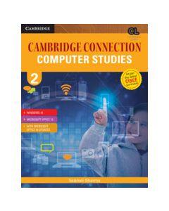 Cambridge Connection Computer Studies Level 2 Student's Book for ICSE Schools