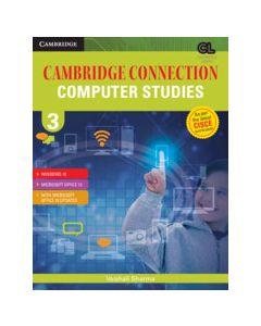 Cambridge Connection Computer Studies Level 3 Student's Book for ICSE Schools