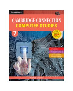 Cambridge Connection Computer Studies Level 7 Student's Book for ICSE Schools