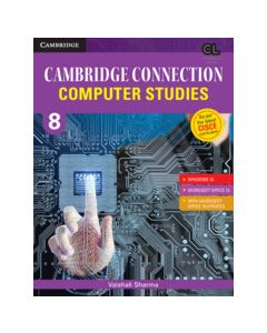 Cambridge Connection Computer Studies Level 8 Student's Book for ICSE Schools