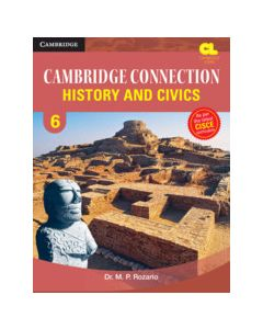 Cambridge Connection History and Civics Level 6 Student's Book for ICSE Schools