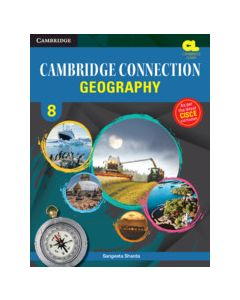Cambridge Connection Geography Level 8 Student's Book for ICSE Schools