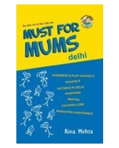 Must For Mums: Delhi
