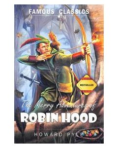 Famous Classics : The Merry Adventures Of Robin Hood