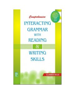 Comprehensive Interacting Grammar with Reading & Writing Skills for Class 9 & 10