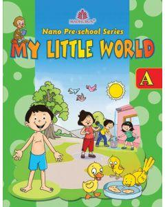 Nano Pre-School Series - A (My Little World)