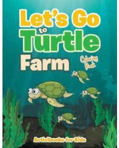 Let's Go to Turtle Farm Coloring Book