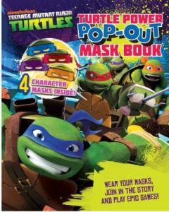 Teenage Mutant Ninja Turtles Turtle Power Pop-Out Mask Book