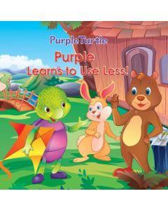 Purple Turtle - Purple Learns to Use Less