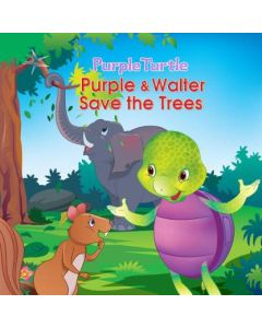 Purple and walter save the trees
