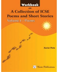 A Collection of ICSE Poems and Short Stories(Volume I - Poems)