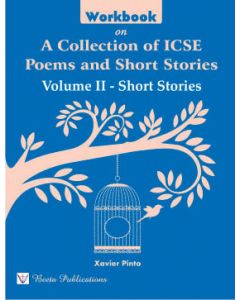 Work Book on A Collection of ICSE Poems and Short Stories Volume II Short Stories