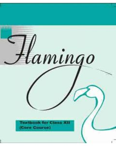 NCERT FLAMINGO - ENGLISH CORE FOR CLASS 12
