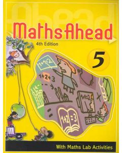 Maths Ahead Book 5: With Maths Lab Activities