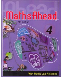 Maths Ahead Book 4: With Maths Lab Activities